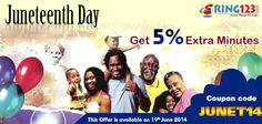 As Juneteenth flag signifies against the slavery system, feel the freedom on Juneteenth day with ring123 offer- Get 5% Extra Free minutes with coupon code JUNET14. Offer valid till 19th June, 2014.