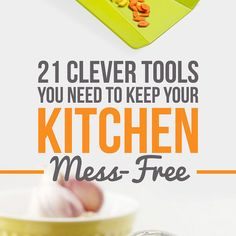 21 Clever Tools You Need To Keep Your Kitchen Mess-Free