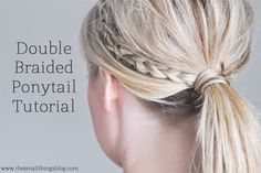 Double Braided Ponytail tutorial-uses dutch braid aka an inverse french braid