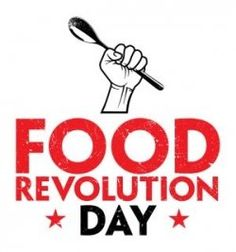 Food Revolution Day is May 17th- celebrating real food!