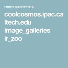 coolcosmos.ipac.caltech.edu image_galleries ir_zoo