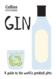 Gin: A Guide To The World's Greatest Gins (Collins Little Books) PDF