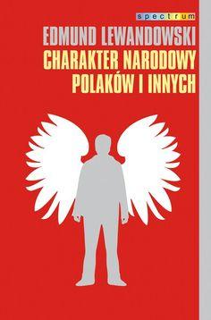Studium udokumentowane wieloma cytatami tekstów literackich i esejów uznanych twórców z różnych regionów Europy, cykl autorskich wykładów o charakterze narodowym Polaków i innych narodów europejskich