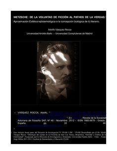 """Nietzsche - nietzsche - voluntad de poder   VÁSQUEZ ROCCA, Adolfo, """"NIETZSCHE: DE LA VOLUNTAD DE FICCIÓN AL PATHOS DE LA VERDAD; APROXIMACIÓN ESTÉTICO‐EPISTEMOLÓGICA A LA CONCEPCIÓN BIOLÓGICA DE LO LITERARIO"""", En EIKASIA, Revista de la SOCIEDAD ASTURIANA DE FILOSOFÍA SAF, Nº 46 - Noviembre  2012 -  ISSN 1885-5679 - Oviedo,  España, pp. 33 – 44.  Artículo:"""