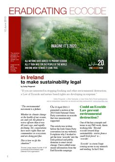 "Eradicating Ecocide in Ireland to make sustainability legal  ""If you are interested in stopping fracking and other environmental destruction, a Law of Ecocide and nature-based rights are developing in response"",   writes Cathy Fitzgerald, a New Zealander, Irish Green Party Forest spokesperson, and an independent researcher on ecocide and deep sustainability: www.ecoartfilm.com"
