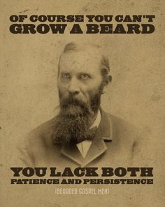 Of course you can't grow a beard. You lack both patience and persistence.