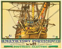 HMS Victory – Portsmouth   This iconic 1937 Southern Railways Poster of Nelson's Flagship  at the Battle of Trafalgar in 1805 is the face of Britain's Navy personified .  She was built at Chatham Dockyard between 1759 and 1765   and carried 104 Guns   Artwork by Kenneth Shoesmith ( 1890 – 1939 )..17