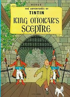 King Ottokar's Sceptre eighth volume of The Adventures of Tintin, by Belgian cartoonist Hergé. Tintin uncovers a plot aimed at dethroning King Muskar XII, the crowned monarch of Syldavia, and comes face-to-face with the king. Lucky Luke, Album Tintin, Ligne Claire, Book Posters, Amazing Adventures, Comic Strips, Mini Albums, Childrens Books, Comic Books