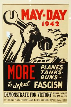"Australian WWII poster, ""May-Day 1942. More  Planes Tanks. Guns... To defeat Fascism"""
