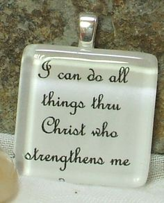 I Can Do All Things Thru Christ Glass Tile Pendant by NewHopeBeads, $9.00