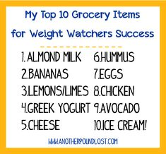 My Top 10 Grocery Items for Weight Watchers Success  To follow up on last week's Top 10 Pantry Items,I thought I would do a list of grocery items. So here you go!  Sometimes I find myself at the grocery store without a real list. Two years ago, that used to scare me. But now I have a few items that I know I can throw in my cart and be able use at home. They are all veryversatileand can be used for different meals.   And just as a bit of info I thought I would do a refresher of my eating