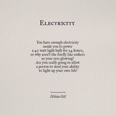Electricity ༺❁༻ Nikita Gill   #poem #poetry #poetsofinstagram #nikitagill #yoursoulisariver #quotes
