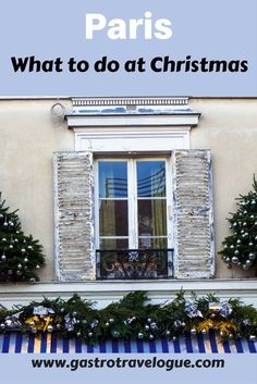 #Christmas in #Paris - what to do, #markets, #foodies #shopping - www.gastrotravelogue.com