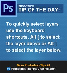 To quickly select layers use the keyboard shortcuts, Alt [ (Mac:Option [) to select the layer above or Alt ] (Mac:Option ]) to select the layer below.