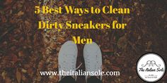 5-best-ways-to-clean-sneakers-for-men