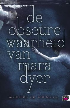 De obscure waarheid van Mara Dyer - Michelle Hodkin (4 hartjes)