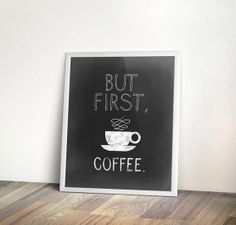 But first coffee printable, 5x7, 8x10, INSTANT download, Kitchen art, Printable Art, Digital, home wall art, coffee lover, chalkboard coffee...