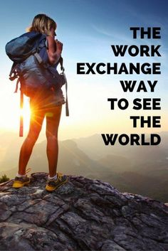 The Work Exchange Way to See the World