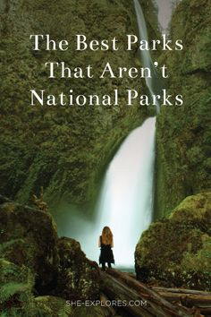 Kat Carney writes about the best parks that just don't happen to be National Parks.