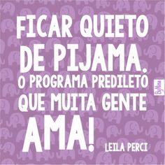 #regram da querida amiga Leila Perci do insta @noteique Fim de semana nem sempre precisa ser feito fora de casa! Pijama e seriado fazem um bem pra mim que não tem fim! ByNina #frases #fimdesemana #seriado #pijama #lookdodia #relaxe #amo #preguiçaboa...