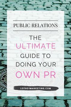 Click to get the ultimate guide to doing your own PR. | awesome guide on how to do your own PR to get some major press
