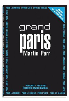 Le « Grand Paris » de Martin Parr aux éditions Xavier Barral