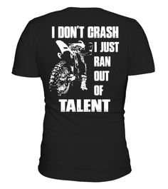 "# Mx Ran Out of Talent .  High-Quality Shirts | 100% Printed in the U.S.A ✔️FAST SHIPPING & LOW SHIPPING COST.For True Motocross Lovers & Dirt Bike Riders Only!Special offer not available anywhere else.Buy yours now before it is too late!Secured Payment via AMEX | VISA | MASTERCARD | PAYPALHow to place an order: Choose the model from the drop-down menu Click on ""Big Green Button"" Choose the size and the quantity Add your delivery address and bank details And that's it! TIP: Order together…"