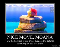 Nice move, Moana BUT ITS STILL FREAKING CUTE AND I LOVE THAT PART LOTS