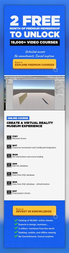Create a Virtual Reality Museum experience Technology, 3D Design, Game Design, Unity 3D, Virtual Reality #onlinecourses #onlinedegreepopular #onlineeducationlogo   Use Unity3d to create a Virtual Reality experience for Google's cardboard device. Build a Museum SceneInteraction via headset gazeQuery a SQL database to fetch data
