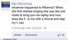 Whatever happened to Rihanna? lol