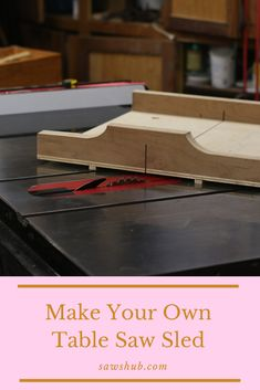 Learn how to make a table saw sled with this simple, step-by-step process and guide. We will show you how to make a sled for more accurate cross cuts along with angled miter cuts. Diy Indoor Furniture, Diy Furniture Projects, Woodworking Projects Diy, Art Projects, Build A Table, Make A Table, Table Saw Sled, Homemade Tables, Build Your Own House
