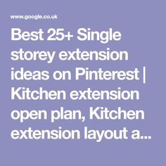 Best 25+ Single storey extension ideas on Pinterest   Kitchen extension open plan, Kitchen extension layout and Extension ideas