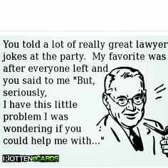 Its all fun and games until somebody needs a lawyer