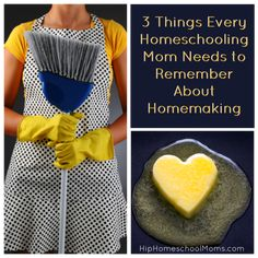3 Things Every Homeschooling Mom Needs to Remember About Homemaking