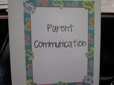 parent communication organization binder for the teacher to use to keep track of contacts had with the parent