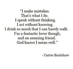 Carrie has some of the best quotes, lol