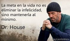 Dr House Quotes, Life Quotes, Frases Latinas, Gregory House, Sad Words, Hugh Laurie, House Md, Life Philosophy, Color Psychology