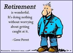 Funny Retirement Quotes Sayings And Wishes