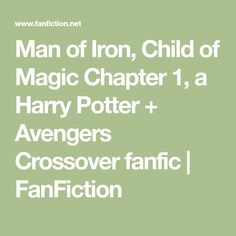 Man of Iron, Child of Magic Chapter 1, a Harry Potter + Avengers Crossover fanfic | FanFiction Truck Pulls, Captain Rogers, Iron Man Armor, Women Names, Dna Test, Steve Rogers, Tony Stark, Crossover, Fanfiction