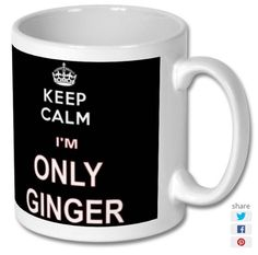 New product 'Keep Calm I'M Only Ginger Printed Mug' added to East Yorkshire Gifts! - £6.99