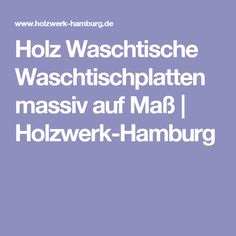Holz Waschtische Waschtischplatten massiv auf Maß   Holzwerk-Hamburg