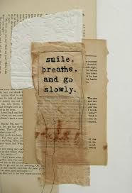 Smile...Breathe....and go slowly....
