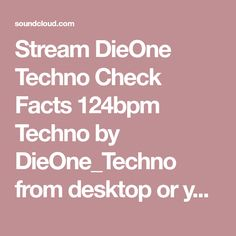 Stream DieOne Techno Check Facts 124bpm Techno by DieOne_Techno from desktop or your mobile device