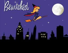 Bewitched...best tv show to date!