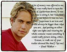 Paul ♡ I read another article where Paul was exclusively referring to being offered the role of 'Superman', not Spiderman as mentioned here. Paul Walker Young, Paul Walker Movies, Paul Walker Pictures, Sweet Paul, Smart Men, Beautiful Blue Eyes, Man O, People Magazine, Fast And Furious