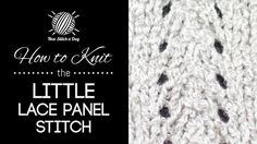 How to Knit the Little Lace Panel Stitch/This stitch creates a delicate lace design. The little lace panel stitch would be great for scarves, blankets, and summer blouses!
