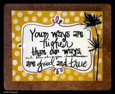 based on Isaiah Isaiah 55, Decorative Borders, Great Words, Home Crafts, Polka Dots, Writing, Scriptures, Handmade Gifts, Rave