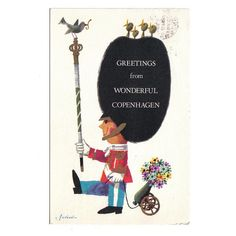 "Vintage Danish postcard featuring the classic poster design ""Greetings from Wonderful Copenhagen""by artist/illustrator Ib Antoni. I found a framed print of this years ago and I still kick myself for not buying it then.  I want this hanging in my living room!"