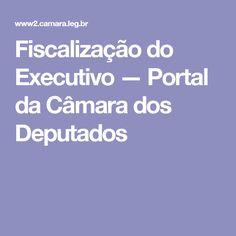 Fiscalização do Executivo — Portal da Câmara dos Deputados