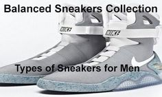 Balanced sneakers collection that suits every occasion. Most Recommended types of Sneakers for men. A guide how to build your sneakers collection.